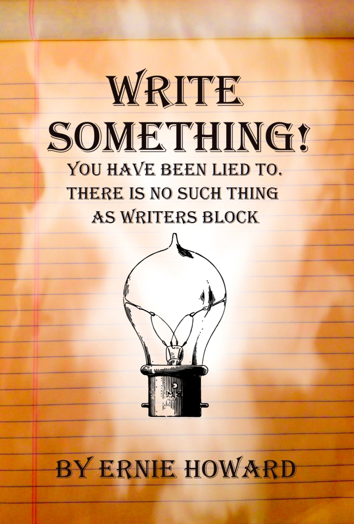 Write Something! : You have been lied to. Writers Block doesn't exist.