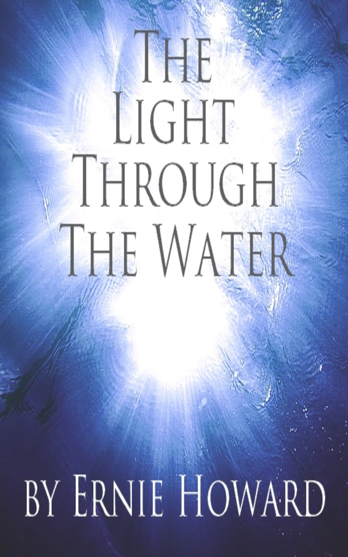 My new story, The Light Through the Water